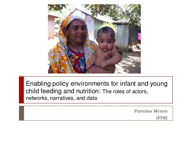 Enabling policy environments for infant and young child feeding and nutrition: The roles of actors, networks, narratives, ...