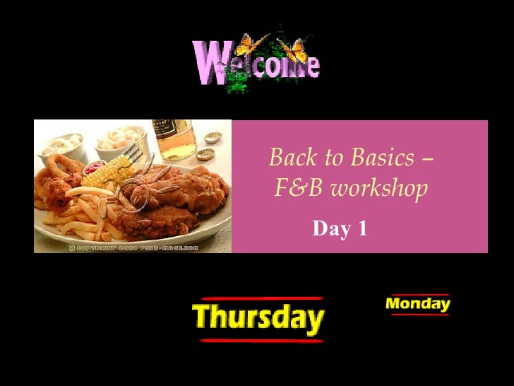 Back to Basics – F&B workshop Day 1