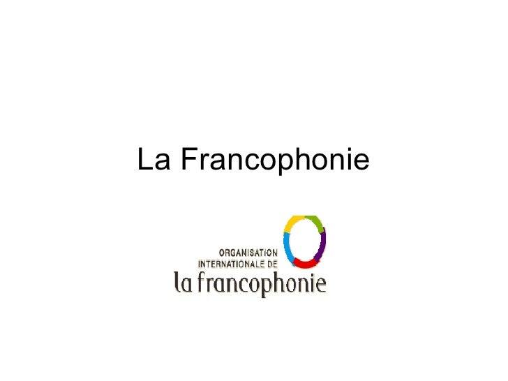 Day 1 La Francophonie