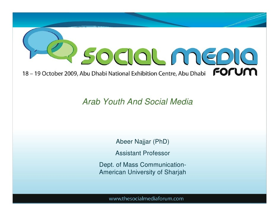 Arab Youth And Social Media             Abeer Najjar (PhD)          Assistant Professor     Dept. of Mass Communication-  ...