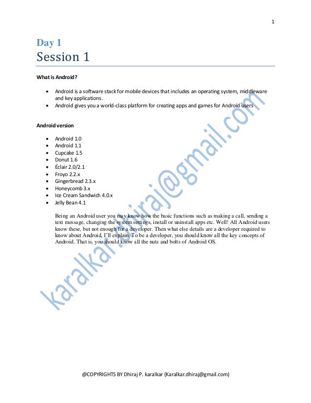 1Day 1Session 1What is Android?      Android is a software stack for mobile devices that includes an operating system, mi...