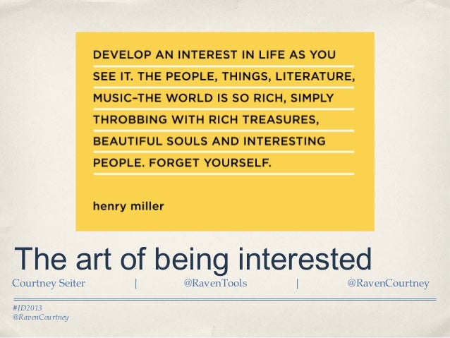 The Art of Being Interested