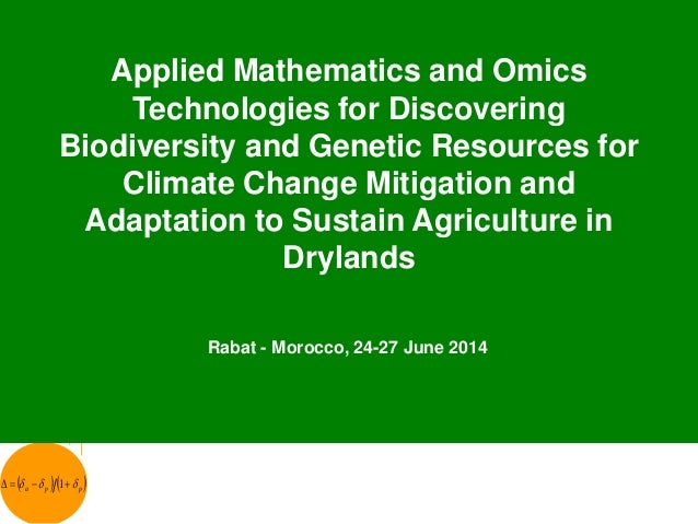 THEME – 1 Applied Mathematics and Omics Technologies for Discovering Biodiversity and Genetic Resources for Climate Change Mitigation and Adaptation to Sustain Agriculture in Drylands