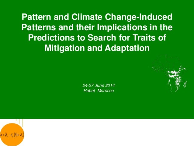 THEME – 2 Pattern and Climate Change-Induced Patterns and their Implications in the Predictions to Search for Traits of Mitigation and Adaptation
