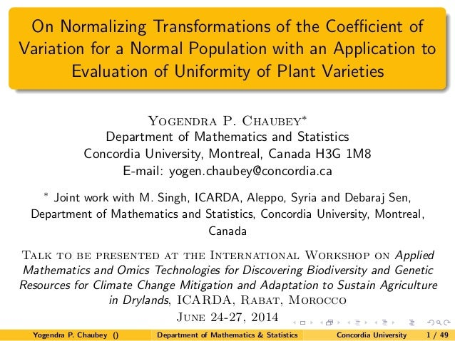 THEME – 2 On Normalizing Transformations of the Coefficient of Variation for a Normal Population with an Application to Evaluation of Uniformity of Plant Varieties