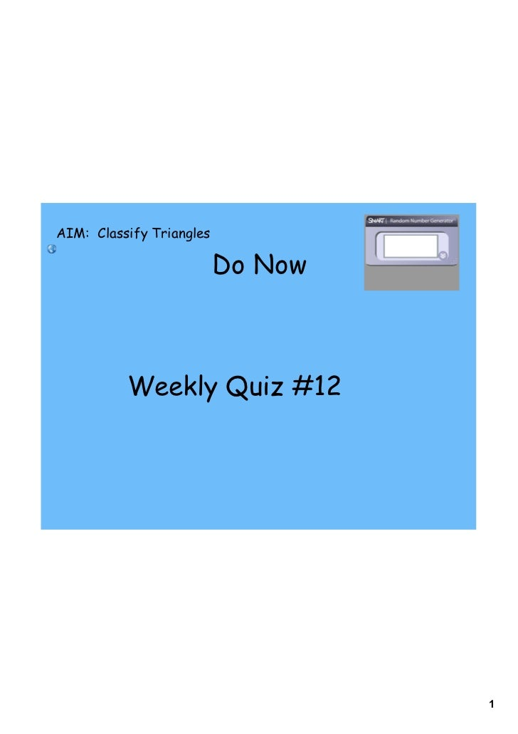 AIM: Classify Triangles                          Do Now          Weekly Quiz #12                                   1