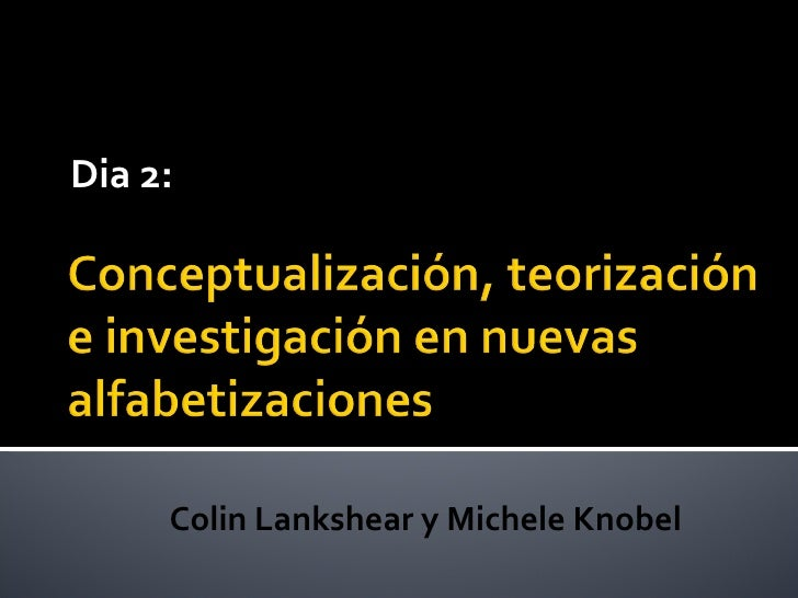 Dia 2: Colin Lankshear y Michele Knobel