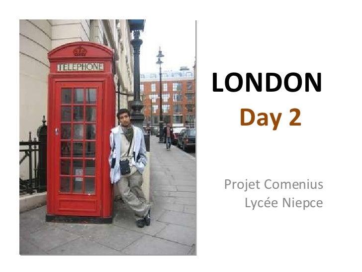 LONDON  Day 2 Projet Comenius Lycée Niepce