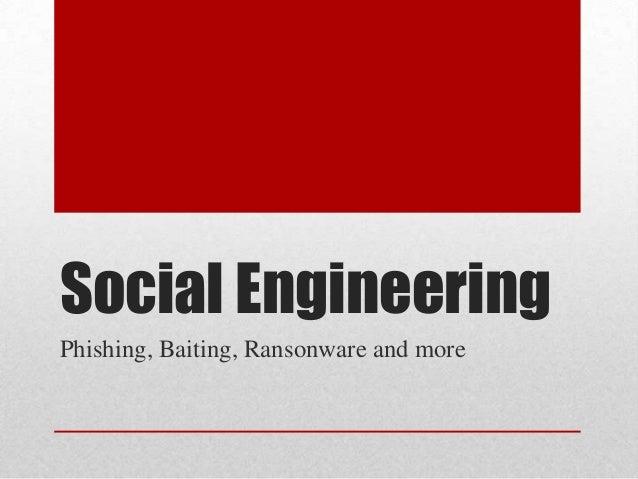 Social EngineeringPhishing, Baiting, Ransonware and more