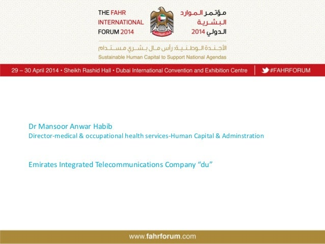 Dr Mansoor Anwar Habib Director-medical & occupational health services-Human Capital & Adminstration Emirates Integrated T...