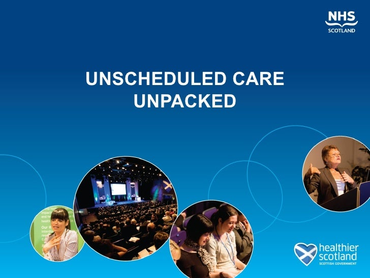 Parallel Session 3.3 Unscheduled Care Unpacked