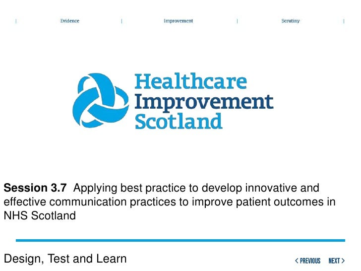 Parallel Session 3.7 Applying Best Practice to Develop Innovative and Effective Communication Practices to Improve Patient Outcomes in NHSScotland