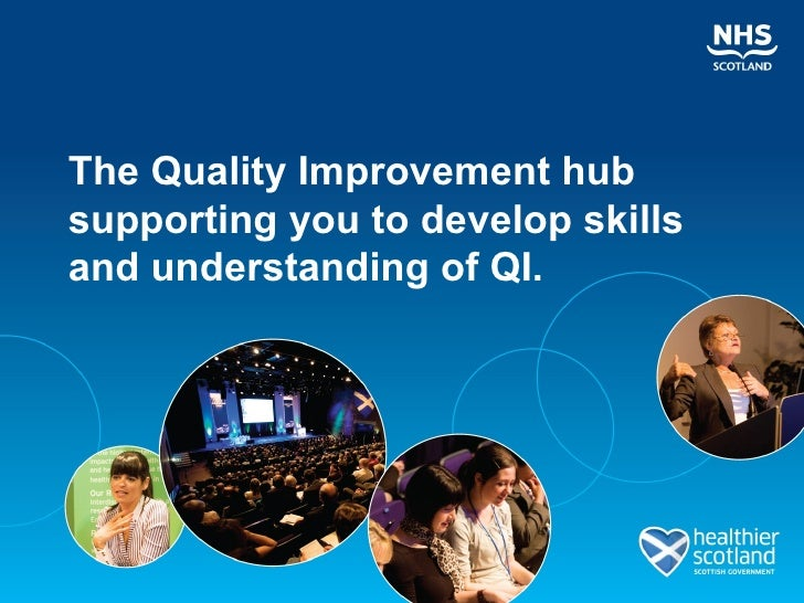 The Quality Improvement hubsupporting you to develop skillsand understanding of QI.