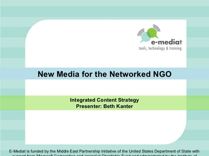New Media for the Networked NGO                                 Integrated Content Strategy                               ...