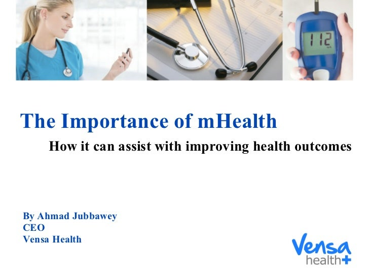 The Importance of mHealth By Ahmad Jubbawey CEO Vensa Health How it can assist with improving health outcomes