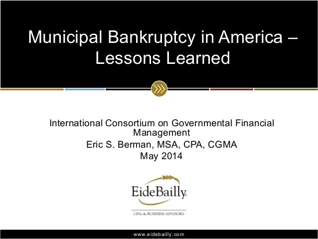 www.eidebailly.comwww.eidebailly.com International Consortium on Governmental Financial Management Eric S. Berman, MSA, CP...