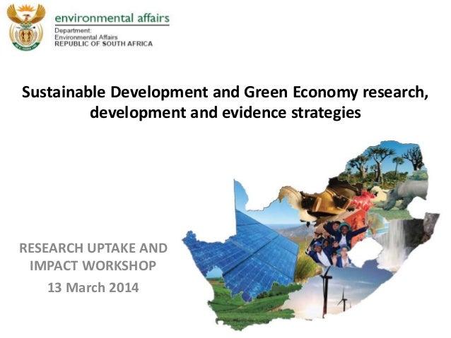 Sustainable Development and Green Economy research, development and evidence strategies RESEARCH UPTAKE AND IMPACT WORKSHO...