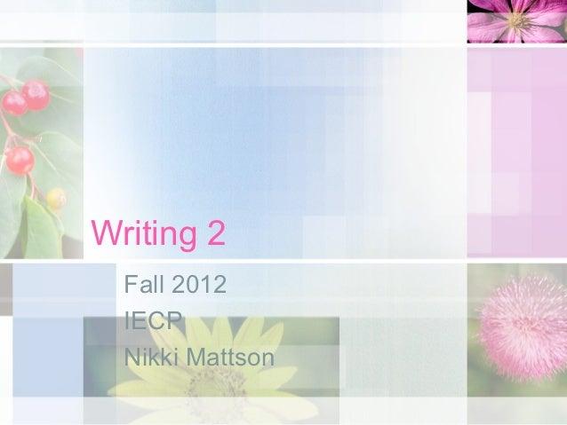 Writing 2  Fall 2012  IECP  Nikki Mattson