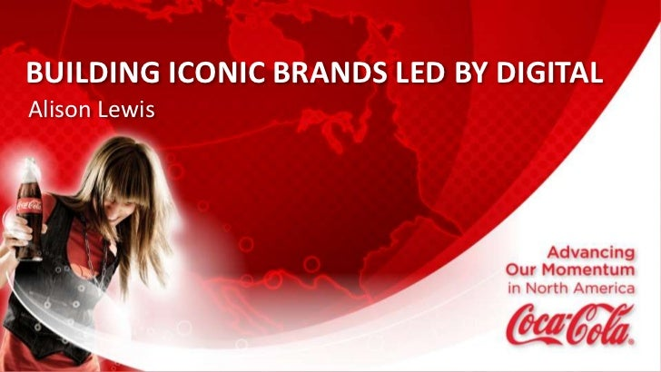 BUILDING ICONIC BRANDS LED BY DIGITALAlison Lewis                                        1