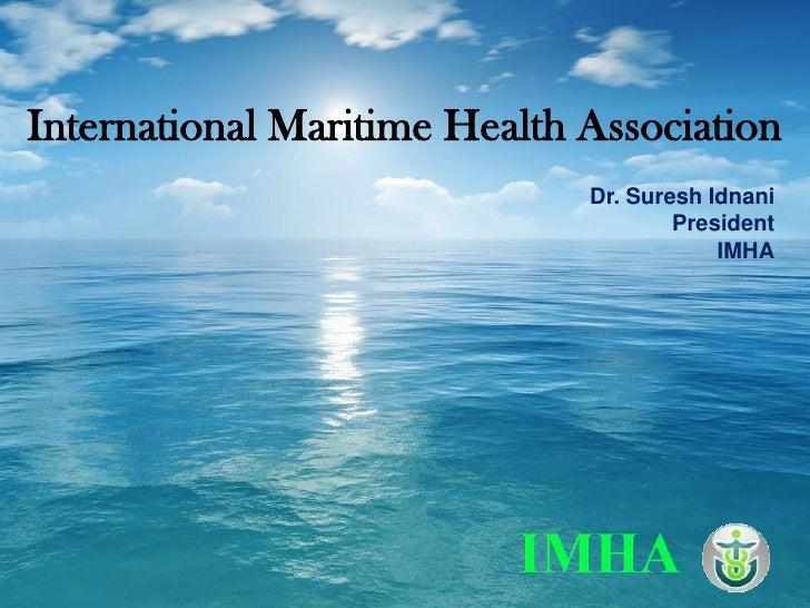 International Maritime Health Association                              Dr. Suresh Idnani                                  ...