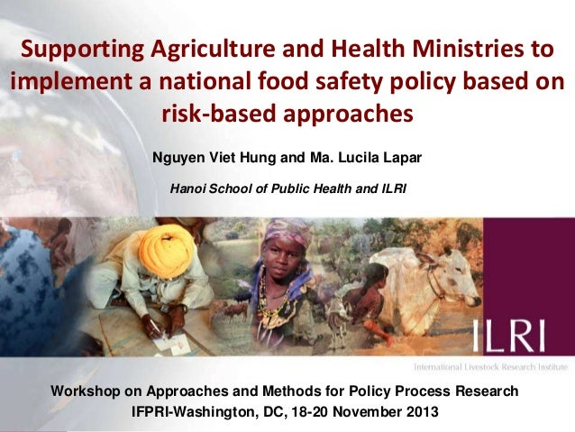 Supporting Agriculture and Health Ministries to implement a national food safety policy based on risk-based approaches Ngu...