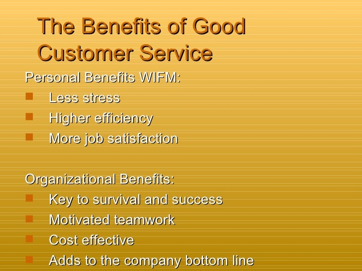 benefits of good customer service Advantage & disadvantage of customer customer service positions offer a number of benefits as well as work-from-home customer service jobs [customer.