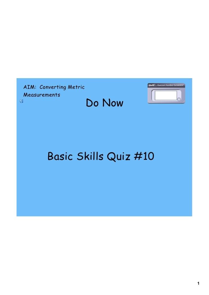 AIM: Converting MetricMeasurements                         Do Now        Basic Skills Quiz #10                            ...