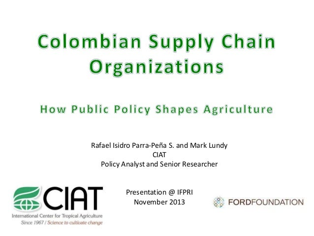 Rafael Isidro Parra-Peña S. and Mark Lundy CIAT Policy Analyst and Senior Researcher  Presentation @ IFPRI November 2013