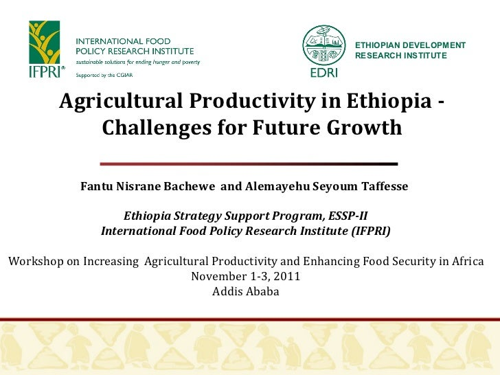 Fantu Nisrane Bachewe  and Alemayehu Seyoum Taffesse  Ethiopia Strategy Support Program, ESSP-II International Food Policy...