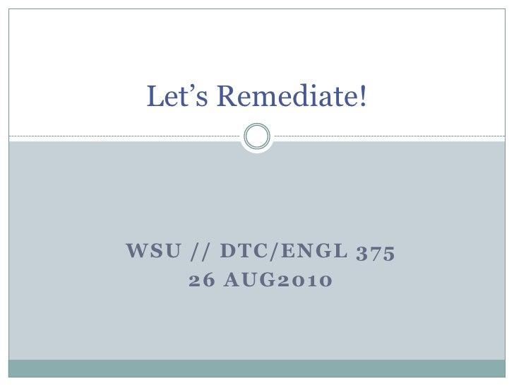 Let's Remediate!