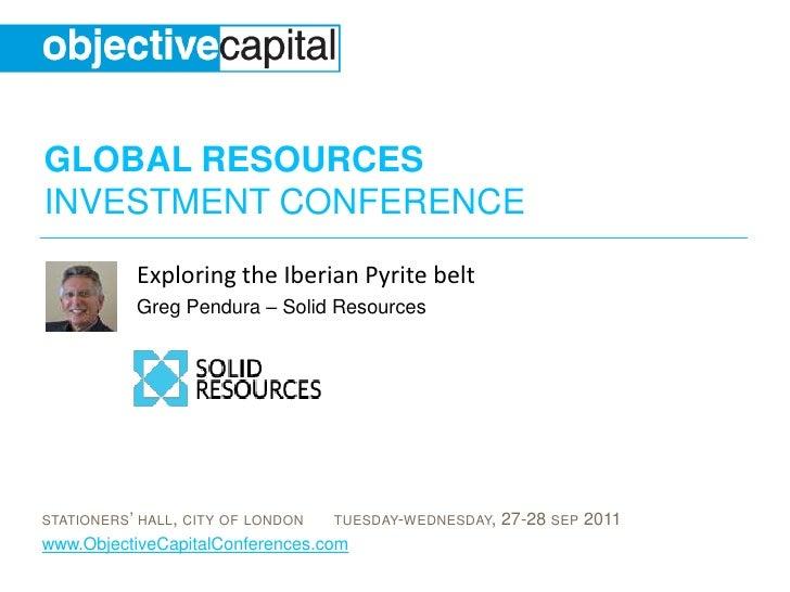 Exploring the Iberian Pyrite belt<br />Greg Pendura – Solid Resources<br />