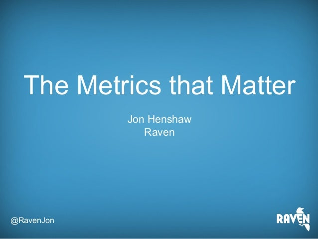 The Metrics That Matter