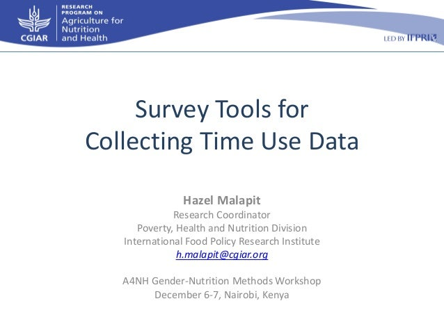 Survey Tools for Collecting Time Use Data Hazel Malapit Research Coordinator Poverty, Health and Nutrition Division Intern...