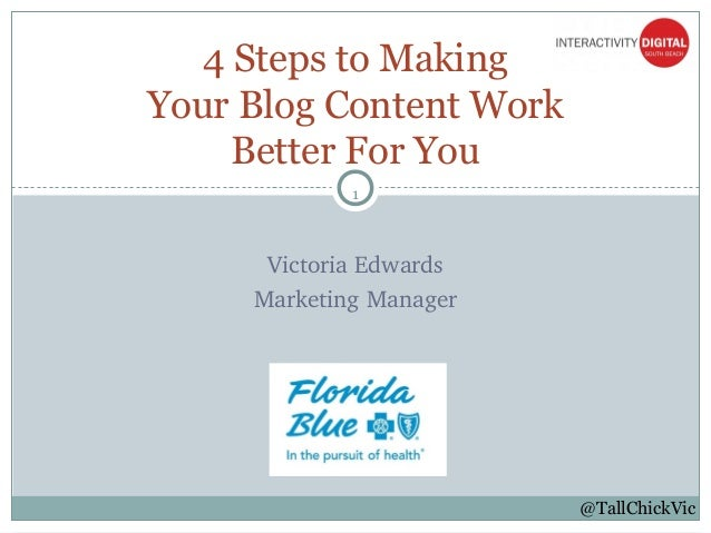 1Victoria EdwardsMarketing Manager4 Steps to MakingYour Blog Content WorkBetter For You@TallChickVic