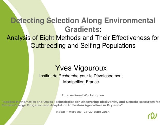 THEME – 4 Detecting Selection Along Environmental Gradients: Analysis of Eight Methods and Their Effectiveness for Outbreeding and Selfing Populations