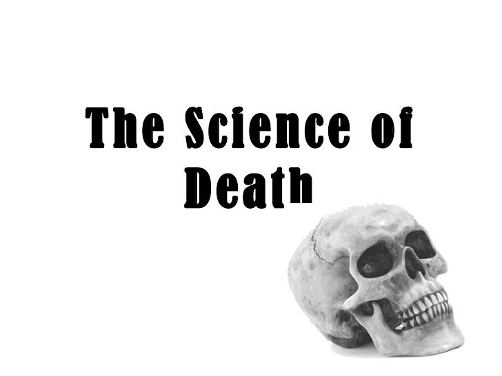 Day 2 the science of death