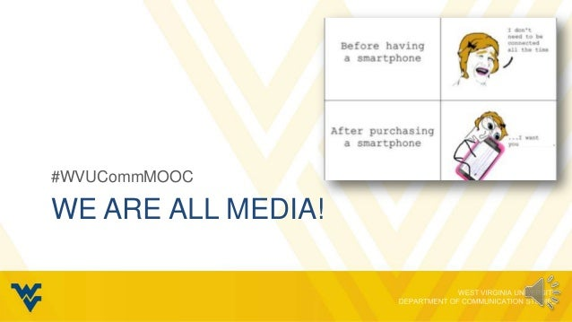 #WVUCommMOOCWE ARE ALL MEDIA!