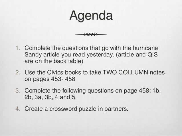 Agenda1. Complete the questions that go with the hurricane   Sandy article you read yesterday. (article and Q'S   are on t...