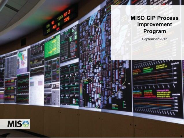 MISO CIP Process Improvement Program September 2013