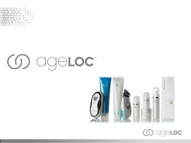 Content• Concerns with Aging– Looking Older– Feeling Older• ageLOC Science Overview• Galvanic Spa– Face Conductor• ageLOC ...