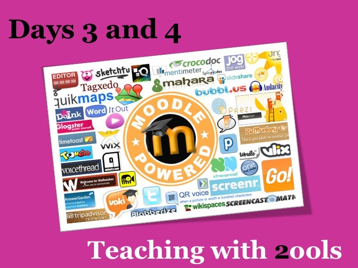 Days 3 and 4     Teaching with 2ools