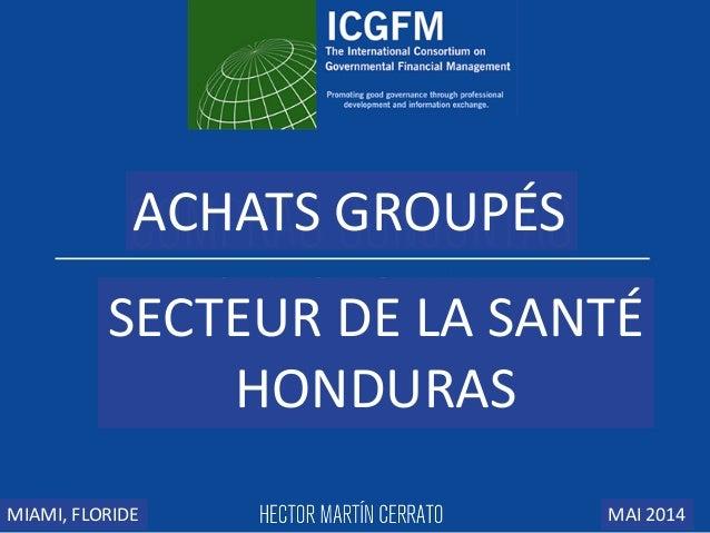 ACHATS GROUPÉS SECTEUR DE LA SANTÉ HONDURAS MIAMI, FLORIDE MAI 2014