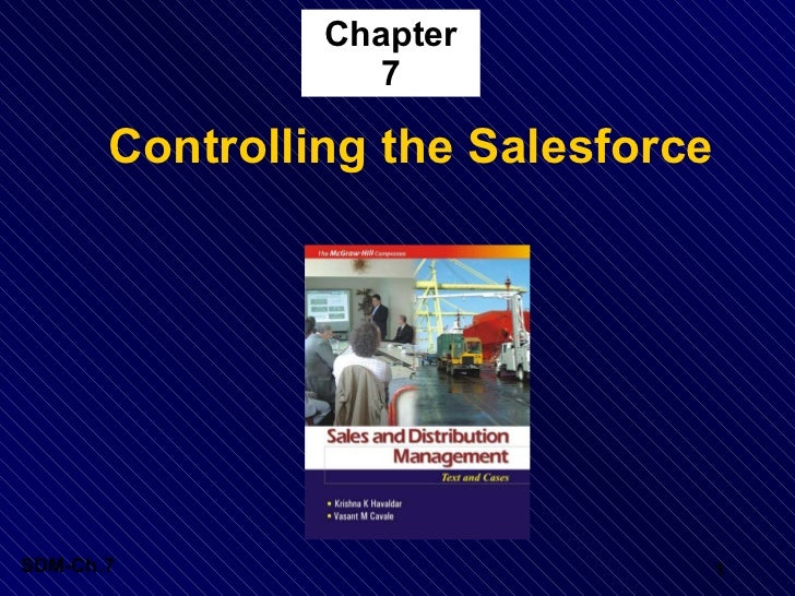 Chapter 7 <ul><li>Controlling the Salesforce </li></ul>