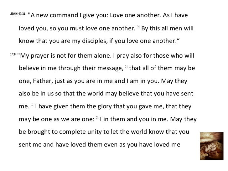 """JOHN 13:34             """"A new command I give you: Love one another. As I have        loved you, so you must love one anoth..."""