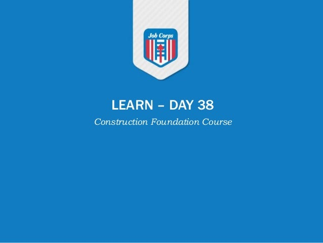 LEARN – DAY 38 Construction Foundation Course