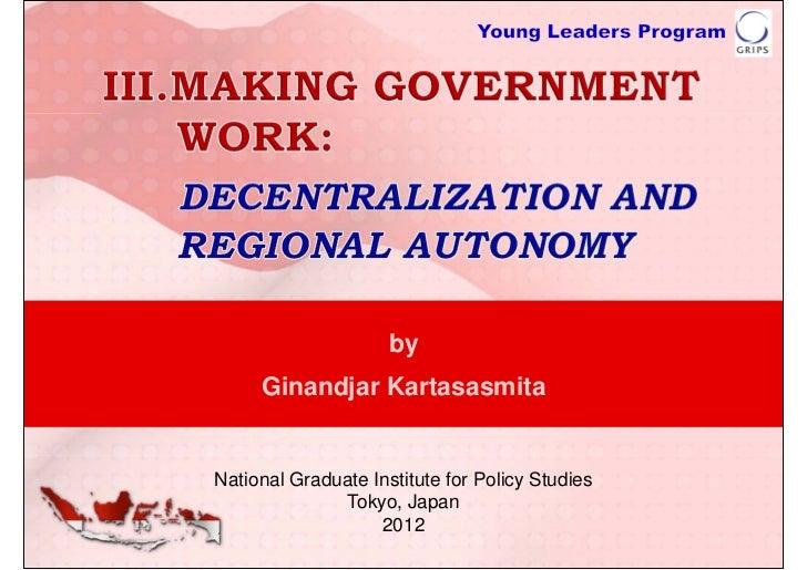 by     Ginandjar KartasasmitaNational Graduate Institute for Policy Studies              Tokyo, Japan                   2012