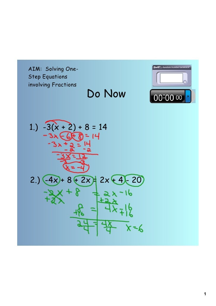 AIM: Solving One-Step Equationsinvolving Fractions                      Do Now1.) -3(x + 2) + 8 = 142.) -4x + 8 + 2x = 2x ...