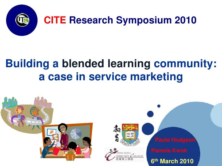 CITE Research Symposium 2010<br />CITE Research Symposium 2010<br />Building a blended learning community: a case in servi...
