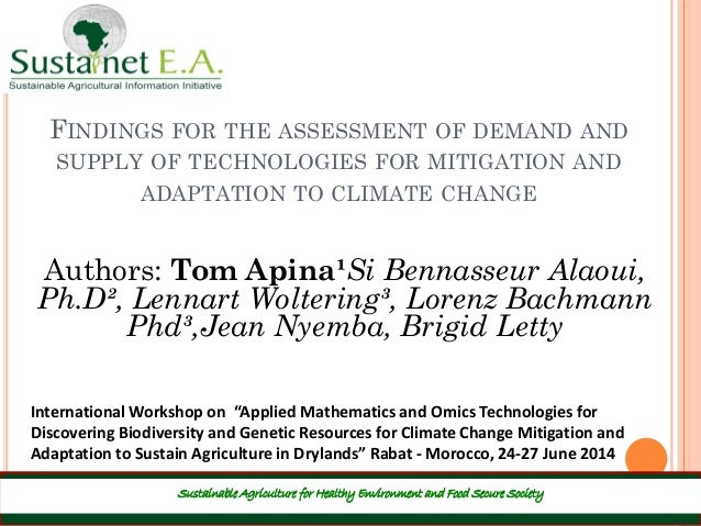 FINDINGS FOR THE ASSESSMENT OF DEMAND AND SUPPLY OF TECHNOLOGIES FOR MITIGATION AND ADAPTATION TO CLIMATE CHANGE Sustainab...