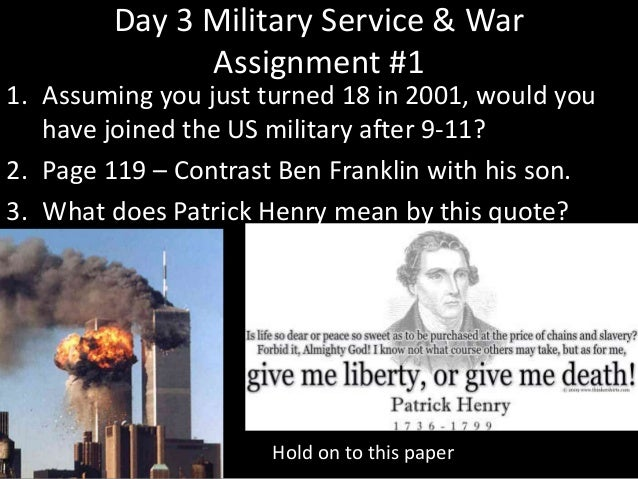 Day 3 Military Service & War Assignment #1 1. Assuming you just turned 18 in 2001, would you have joined the US military a...
